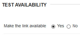 Under TEST AVAILABILITY set Make the link available to Yes