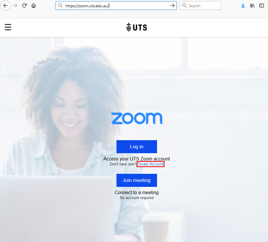 Step 1 of 3:Go to UTS Zoom web portal (https://zoom.uts.edu.au) and select 'Create Account'.