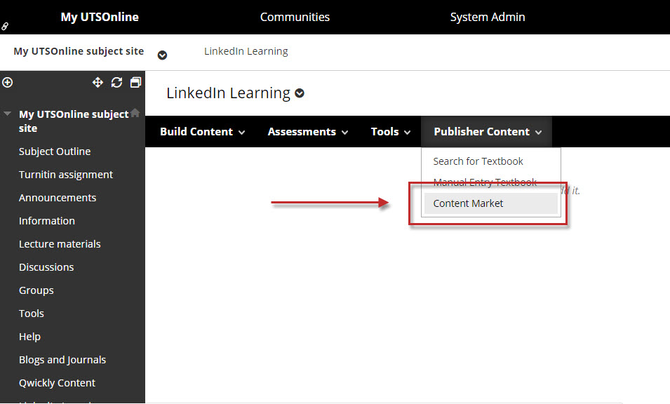 Step 1 of 7: Navigate to the content area where you want to add the LinkedIn Learning content. Open the Publisher Content menu, and select Content Market.
